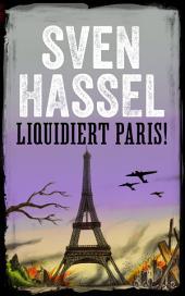 LIQUIDIERT PARIS!: Erstmal auf Deutsch
