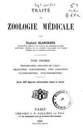 Traité de zoologie médicale: Protozoaires, histoire de l'oeuf, coelentérés, échinodermes, vers (aneuriens, plathelminthes, némathelminthes), Volume1