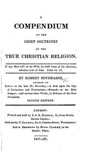 A Compendium of the Chief Doctrines of the True Christian Religion ... Second edition