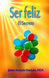 Ser feliz: El Secreto