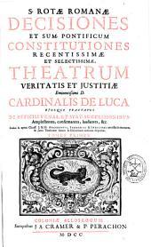S. Rotae Romanae decisiones et Sum. Pontificum constitutiones recentissimae et selectissimae: Theatrum veritatis et justitiae