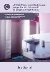 Mantenimiento, limpieza y organización del domicilio de personas dependientes. SSCS0108