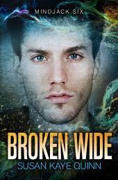 Broken Wide (Mindjack Series Book Six)