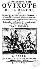 Le Valeureux dom Quixote de la Manche, ou, L'histoire de ses grands exploicts d'armes, fideles amours & aduentures estranges