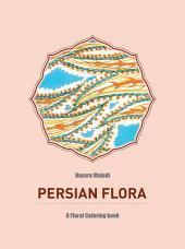 Persian Flora: An Adult Coloring Book