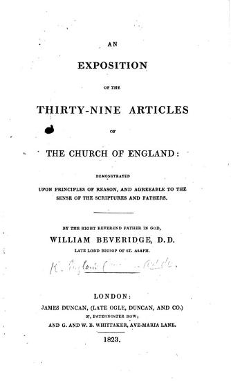 The Thirty nine Articles of the Church of England  with an exposition on the first thirty articles by W  Beveridge  Bishop of St  Asaph  Third edition PDF