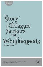 The Story of the Treasure Seekers AND the Wouldbegoods