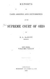 Reports of Cases Argued and Determined in the Supreme Court of Ohio: Volume 34