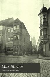 Max Stirner: Sein leben und sein werk