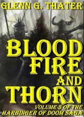 Blood, Fire, and Thorn (Harbinger of Doom: Volume 5): Epic Fantasy Series