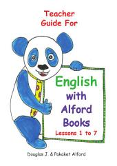 Teacher Guide for English with Alford Books: Lesson Plans for English with Alford Books Lessons 1 to 7
