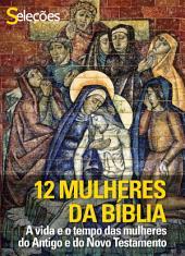 12 Mulheres da Bíblia: A vida e o tempo das mulheres do Antigo e do Novo Testamento