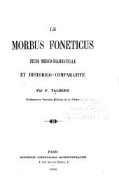 Le morbus foneticus: étude medico-grammaticale et historico-comparative