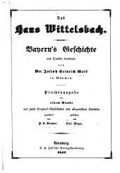 Das Haus Wittelsbach: Bayern's Geschichte aus Quellen