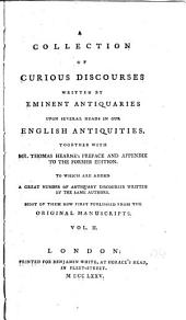 A collection of curious discourses written by eminent antiquaries upon several heads in our English antiquities ...