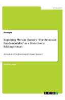 Exploring Mohsin Hamid s  The Reluctant Fundamentalist  as a Postcolonial Bildungsroman PDF