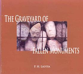 The Graveyard Of Fallen Monuments Book PDF