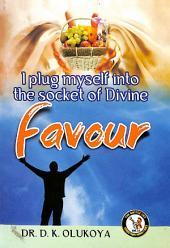 I plug myself into the socket of divine favour