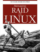 Managing RAID on Linux: Fast, Scalable, Reliable Data Storage