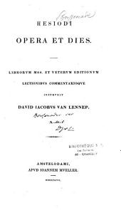 Hesiodi Opera et Dies: Librorum MSS. et veterum editionum lectionibus commentarioque