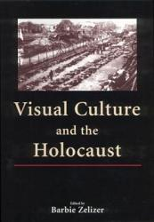 Visual Culture And The Holocaust Book PDF