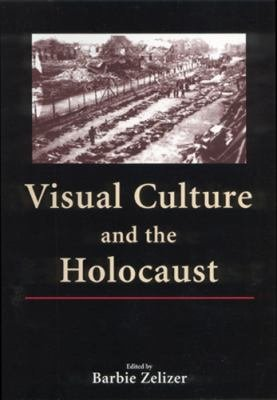 Visual Culture and the Holocaust PDF