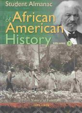 Student Almanac of African American History: From slavery to freedom, 1492-1876