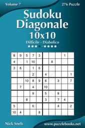 Sudoku Diagonale 10x10 - Da Difficile a Diabolico - Volume 7 - 276 Puzzle