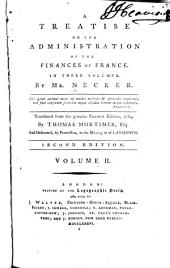 A Treatise on the Administration of the Finances of France...