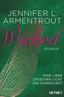 Wicked   Eine Liebe zwischen Licht und Dunkelheit PDF