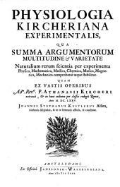 Physiologia kircheriana experimentalis qua ... naturalium rerum scientia per experimenta (etc.)