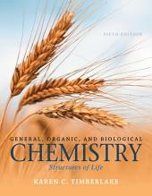 General, Organic, and Biological Chemistry: Structures of Life, Edition 5