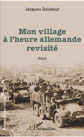 Mon village à l'heure allemande revisité: Récit