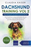 Dachshund Training Vol 2 - Dog Training for Your Grown-up Dachshund