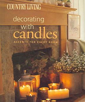 Country Living Decorating with Candles PDF
