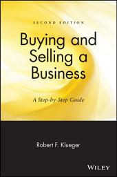 Buying and Selling a Business: A Step-by-Step Guide, Edition 2