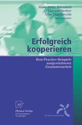 Erfolgreich kooperieren: Best-Practice-Beispiele ausgezeichneter Zusammenarbeit