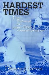 Hardest Times: The Trauma of Long-term Unemployment