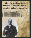 The Complete Life Times   Teachings of Smith Wigglesworth PDF