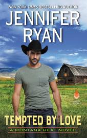 Tempted by Love:A Montana Heat Novel