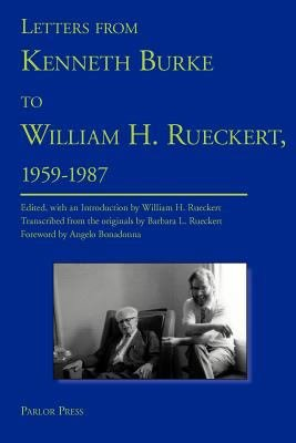 Letters from Kenneth Burke to William H  Rueckert  1959 1987