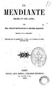 La mendiante drame en cinq actes par MM. Anicet-Bourgeois et Michel Masson