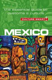 Mexico - Culture Smart!: The Essential Guide to Customs & Culture, Edition 2