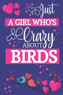 Just A Girl Who s Crazy About Birds