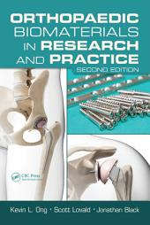 Orthopaedic Biomaterials in Research and Practice, Second Edition: Edition 2