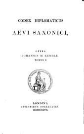 Codex diplomaticus aevi saxonici: Part 5