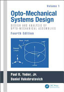 Opto Mechanical Systems Design Fourth Edition