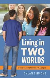 Living in Two Worlds: On Being a Social Chameleon with Asperger's