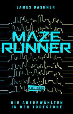 Maze Runner 03 Die Auserwahlten In Der Todeszone