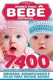 Super Livro Nomes Para Bebês Especial Ed.01: Mais de 7.400 sugestões para meninos e meninas